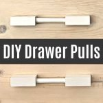 How to Make Pretty and Easy DIY Wooden Drawer Pulls using dowel rods and 2x2's. I love this chunky look on cabinets and furniture!