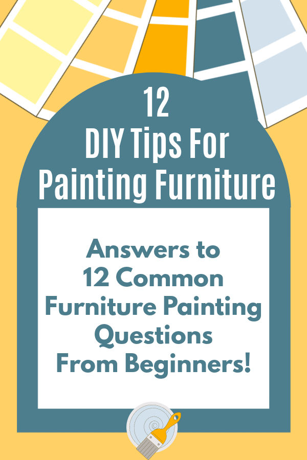 These DIY Tips for Painting Furniture are my answers to common questions people have when they are getting started with painting furniture.  DIY Tips for Painting Furniture  Like with most things, there is more than one right way to paint furniture. My DIY Tips for Painting Furniture come from 15 years of experience painting and staining new and old furniture.