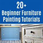 20+ Step by Step Beginner Furniture Painting Tutorials that anyone can do! Pick the paint colors and stains you like to design your own look.
