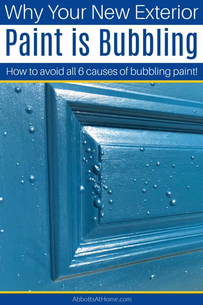 Is your front door paint bubbling & blistering after painting it? Here's the 6 main reasons why your exterior paint FAILED. And 2 ways to fix it! Step by step instructions to prevent and fix paint bubbles on a door or exterior paint.