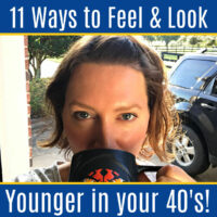 Here's 11 Affordable Ways to Feel & Look Younger in your 40's! These are the things that actually work . Number 1 on this list is a MUST DO.